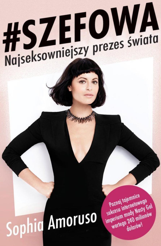 """Recenzja książki """"#Szefowa"""" Sophia Amoruso 1"""